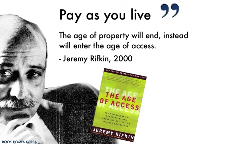 The age of access – the new culture of hypercapitalism, where all of life is a paid-for experience – By Jeremy Rifkin, published 2000 by J.P. Tarcher/Putnam in New York.